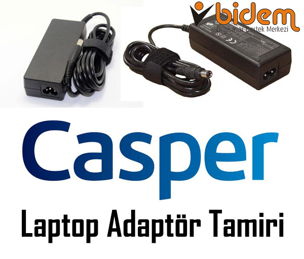 Casper Laptop Adaptör Tamiri